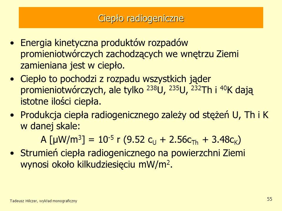 A [µW/m3] = 10-5 r (9.52 cU + 2.56cTh + 3.48cK)